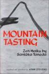 Mountain Tasting : Zen Haiku by Santoka Taneda - Santōka Taneda