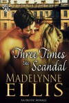Three Times the Scandal (Georgian Rakehells, #4) - Madelynne Ellis