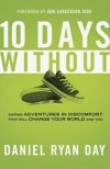Ten Days Without: What If Changing the World Is as Simple as Taking Off Your Shoes? - Daniel Ryan Day