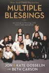 Multiple Bles8ings: Surviving to Thriving with Twins and Sextuplets - Jon Gosselin, Kate Gosselin, Beth Carson