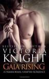 Gaia Rising: A Paranormal Vampire Romance - Victoria Knight