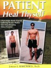 Patient Heal Thyself: A Remarkable Health Program Combining Ancient Wisdom with Groundbreaking Clinical Research - Jordan Rubin, Gary F. Gordon