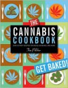 The Cannabis Cookbook: Over 35 Tasty Recipes for Meals, Munchies, and More - Tim Pilcher