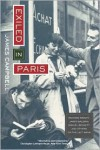Exiled in Paris: Richard Wright, James Baldwin, Samuel Beckett and Others on the Left Bank - James Campbell