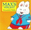 Max's New Suit - Rosemary Wells