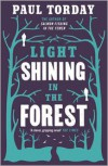 Light Shining In The Forest - Paul Torday