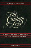 The Cantata Of Love: A Verse By Verse Reading Of The Song Of Songs - Blaise Arminjon