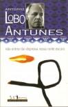 Não Entres Tão Depressa Nessa Noite Escura - António Lobo Antunes