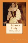 Infamous Lady: The True Story of Countess Erzsebet Bathory - Kimberly L. Craft