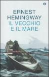 Il vecchio e il mare - Fernanda Pivano, Ernest Hemingway