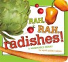 Rah, Rah, Radishes!: A Vegetable Chant (Board Book) - April Pulley Sayre