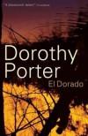 El Dorado - Dorothy Porter