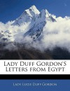 Letters from Egypt - Lucie Duff Gordon