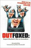 Outfoxed: Rupert Murdoch's War On Journalism - Alexandra Kitty, Robert Greenwald
