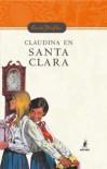 Claudina En Santa Clara - Enid Blyton