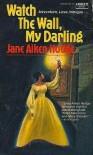 Watch The Wall My Darling - Jane Aiken Hodge