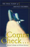 Comm Check...: The Final Flight of Shuttle Columbia - Michael Cabbage, William Harwood