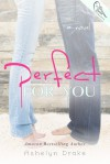 Perfect for You - Ashelyn Drake