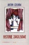 Historie zakulisowe czyli Anegdoty teatralne - Antoni Czechow