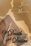 Of Death And Desire - Jude Mason
