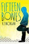 Fifteen Bones - Rebecca Morgan