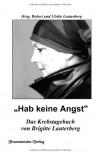 Hab keine Angst: Krebstagebuch - Brigitte Lauterberg