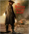 The Notorious Benedict Arnold: A True Story of Adventure, Heroism & Treachery - Steve Sheinkin, Mark Bramhall