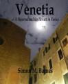 Venetia - A Supernatural thriller set in Venice - Simon Barnes