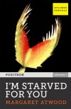 I'm Starved for You - Margaret Atwood