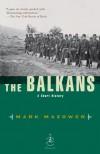 The Balkans: A Short History - Mark Mazower