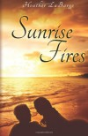 Sunrise Fires - Heather LaBarge