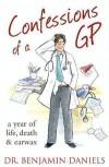 Confessions Of A GP - Benjamin  Daniels, Eamonn Riley