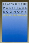 Essays on the Political Economy - James M. Buchanan