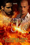 Sealed by Fire - A. Catherine Noon, Rachel Wilder