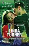 His Wanted Woman (Silhouette Romantic Suspense #1585) - Linda Turner
