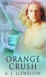 Orange Crush - A.J. Llewellyn