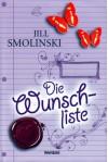 Die Wunschliste - Jill Smolinski, Andrea Stumpf, Gabriele Werbeck