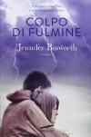 Colpo di fulmine - Jennifer Bosworth