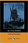 Jan of the Windmill - Juliana Horatia Ewing