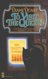To Visit the Queen - Diane Duane