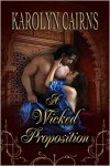 A Wicked Proposition - Karolyn Cairns