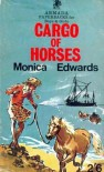 Cargo of Horses - Monica Edwards