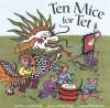 Ten Mice for Tet! - Pegi Deitz Shea, Cynthia Weill, Ngọc Trang Tô, Pham Viet-Dinh, Pham Viet Dinh