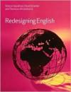 Redesigning English - Sharon Goodman, David Graddol, Theresa Lillis