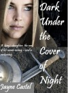 Dark Under the Cover of Night (Kingdom of the East Angles, #1) - Jayne Castel