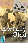 Awfully Glad - Charlie Cochrane