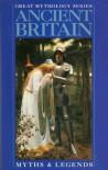 Ancient Britain (Great Mythology) - M.I. Ebbutt