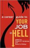 A Career Guide to Your Job in Hell - Scott S. Phillips, Robert E. Vardeman