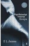 Pięćdziesiąt twarzy Greya (Pięćdziesiąt twarzy, #1) - E.L. James, Monika Wiśniewska
