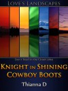 Knight in Shining Cowboy Boots - Thianna D.